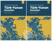 Geçmişten Geleceğe Türk - Yunan Sorunları (2 Cilt Takım)