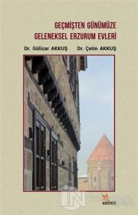 Geçmişten Günümüze Geleneksel Erzurum Evleri
