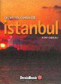 Geçmişten Günümüze İstanbul-Fotoğraflı