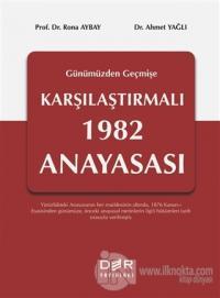 Geçmişten Günümüze Karşılaştırmalı 1982 Anayasası (Ciltli)