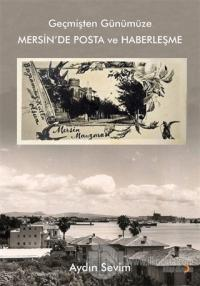 Geçmişten Günümüze Mersin'de Posta ve Haberleşme