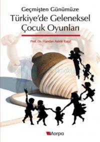 Geçmişten Günümüze Türkiye'de Geleneksel Oyunlar