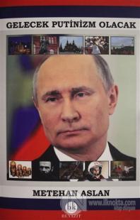 Gelecek Putinizm Olacak