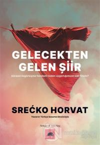 Gelecekten Gelen Şiir Srecko Horvat