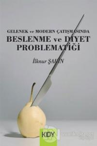 Gelenek ve Modern Çatışmasında Beslenme ve Diyet Problematiği