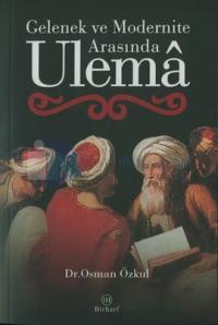 Gelenek ve Modernite Arasında Ulema
