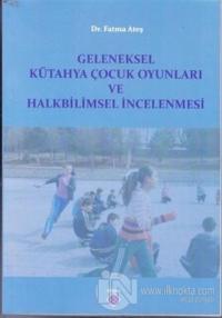 Geleneksel Kütahya Çocuk Oyunları ve Halkbilimsel İncelenmesi