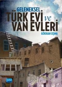 Geleneksel Türk Evi ve Van Evleri Gökhan Uşma