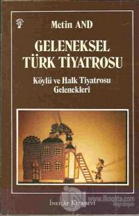 Geleneksel Türk Tiyatrosu Köylü ve Halk Tiyatrosu Gelenekleri
