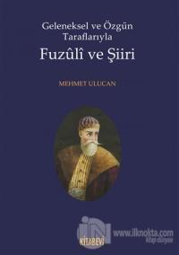 Geleneksel ve Özgün Taraflarıyla Fuzuli ve Şiiri