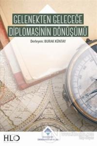 Gelenekten Geleceğe Diplomasinin Dönüşümü (Ciltli) Kolektif