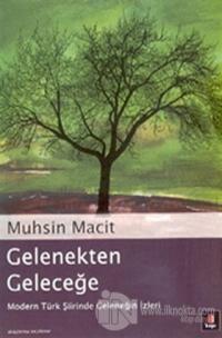 Gelenekten Geleceğe Modern Türk Şiirinde Geleneğin İzleri