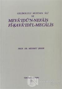 Gelibolulu Mustafa 'Ali ve Meva'ıdü'n-Nefais Fi-Kava 'Idi'l-Mecalis