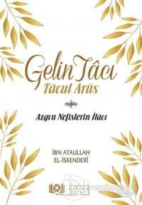 Gelin Tacı - Tacul Arüs İbn Ataullah El-İskenderi