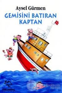 Gemisini Batıran Kaptan Aysel Gürmen