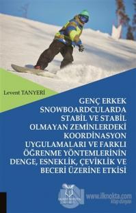 Genç Erkek Snowboardcularda Stabil ve Stabil Olmayan Zeminlerdeki Koor