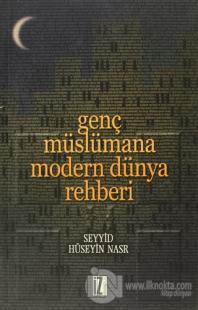 Genç Müslümana Modern Dünya Rehberi
