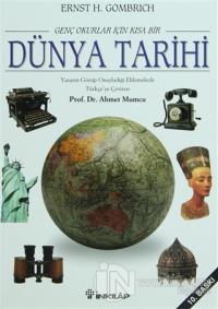 Genç Okurlar İçin Kısa Bir Dünya Tarihi E. H. Gombrich