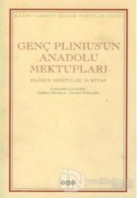 Genç Plinius'un Anadolu Mektupları Plinius, Epistulae, 10. Kitap (Ciltli)