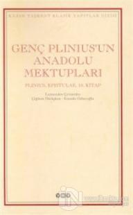 Genç Plinius'un Anadolu Mektupları Plinius, Epistulae, 10. Kitap