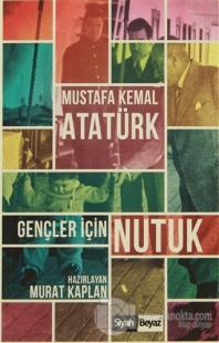 Gençler İçin Nutuk %25 indirimli Mustafa Kemal Atatürk