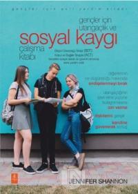 Gençler İçin Utangaçlık ve Sosyal Kaygı Çalışma Kitabı