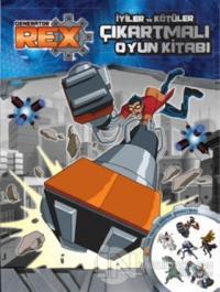 Generator Rex: İyiler ve Kötüler