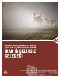 Genişleyen Şiddet ve Derinleşen Ayrılıklar 30 Nisan Seçimlerinin Ardından Irak'ın Belirsiz Geleceği