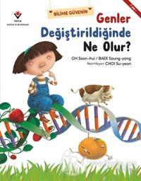 Genler Değiştirildiğinde Ne Olur?