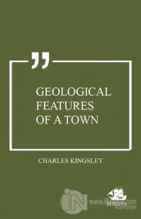 Geological Features of A Town Charles Kingsley