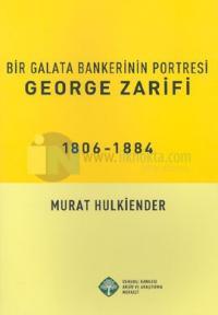George Zarifi : Bir Galata Bankerinin Portresi 1806 - 1884