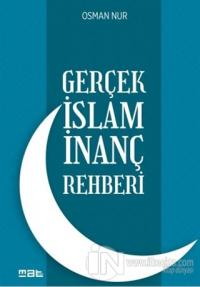 Gerçek İslam İnanç Rehberi (Ciltli)