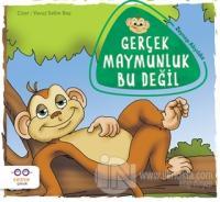 Gerçek Maymunluk Bu Değil Zeynep Akyıldız