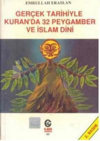 Gerçek Tarihiyle Kuran'da 32 Peygamber ve İslam Dini