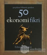 Gerçekten Bilmeniz Gereken 50 Ekonomi Fikri (Ciltli) %25 indirimli Edm