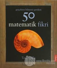 Gerçekten Bilmeniz Gereken 50 Matematik Fikri (Ciltli)