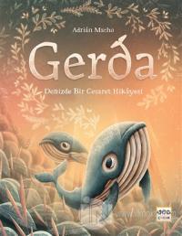 Gerda - Denizde Bir Cesaret Hikayesi (Ciltli)