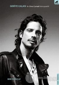 Geriye Kalan: Bir Chris Cornell Retrospektifi