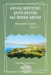 Gevaş Müftüsü Şeyh Seyyid Ali İhsan Arvas