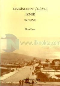 Gezginlerin Gözüyle İzmir 20. Yüzyıl Cilt: 5