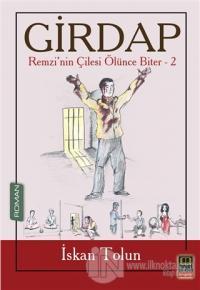Girdap - Remzi'nin Çilesi Ölünce Biter 2