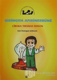 Gıringıya Afırinerbune - Çiroka Thomas Edison