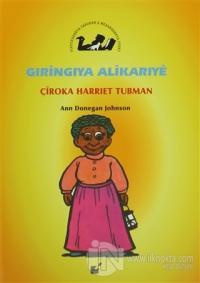 Gıringıya Alikarıye - Çiroka Harriet Tubman