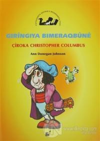 Gıringıya Bımeraqbune - Çiroka Christopher Columbus