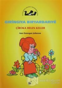 Gıringıya Bıryardarıye - Çiroka Helen Keller