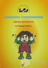 Gıringıya Comerdbune - Çiroka Beethoven