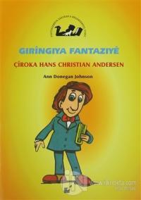 Gıringıya Fantazıye - Çiroka Hans Christian Andersen