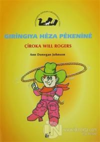 Gıringıya Heza Pekenine - Çiroka Will Rogers
