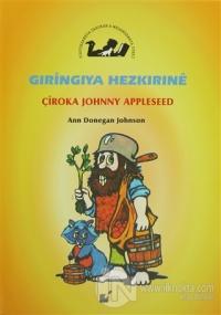 Gıringıya Hezkırıne - Çiroka Johnny Appleseed