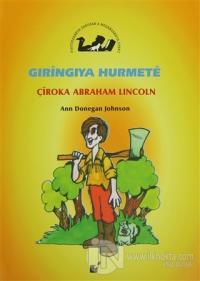 Gıringıya Hurmete - Çiroka Abraham Lincoln